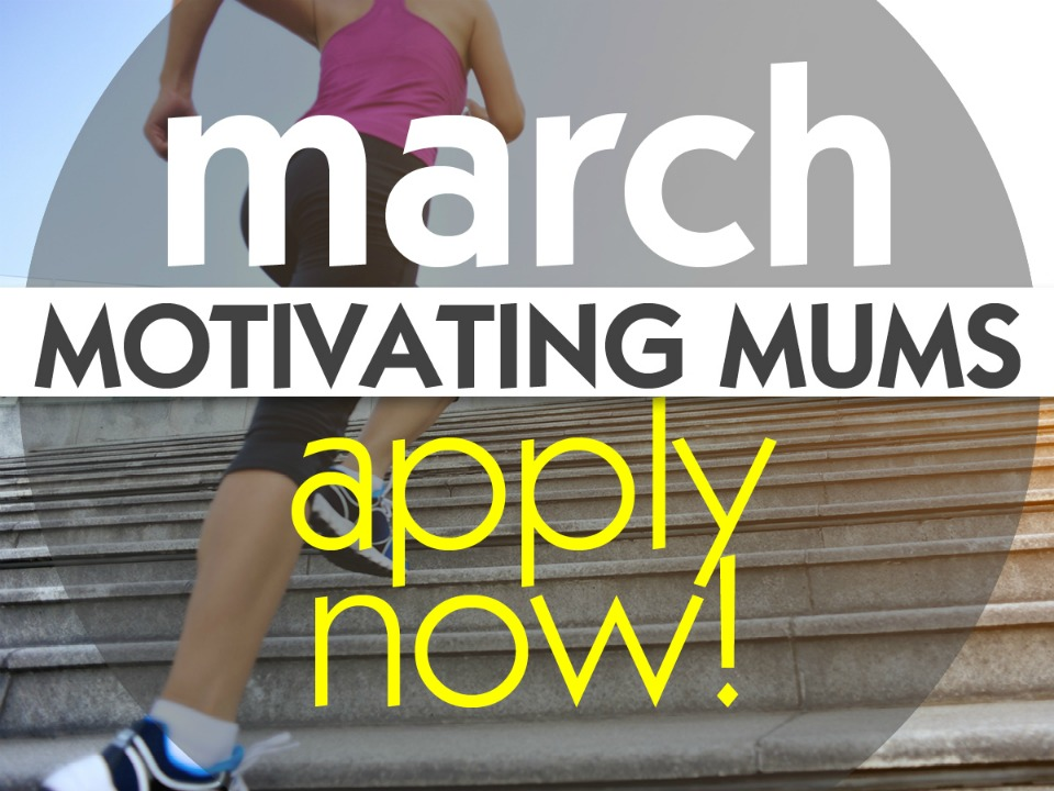 become a march motivating mum