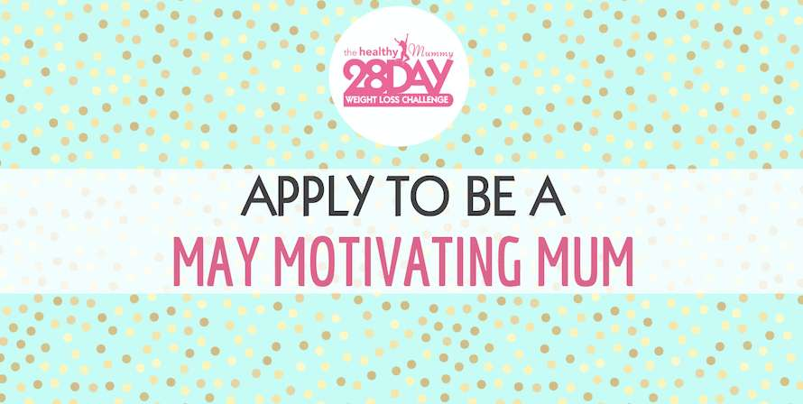 Healthy Mummy Motivating Mum Application for May