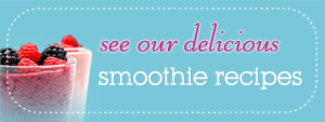 See our delicious Smoothies
